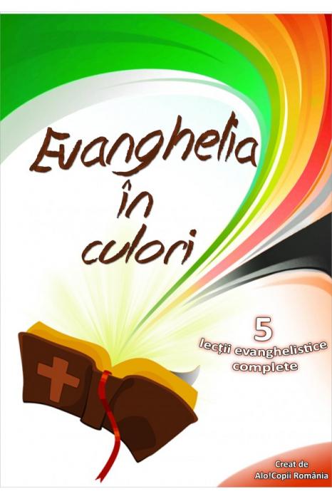 Evanghelia in culori. 5 lectii evanghelistice complete [0]