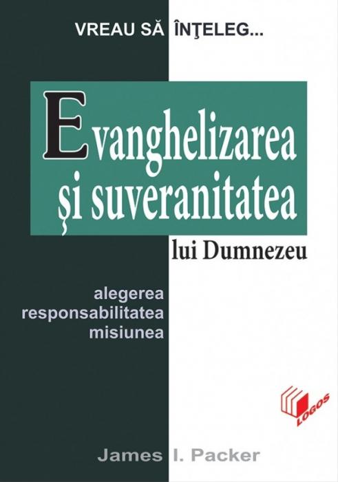 Evanghelizarea si suveranitatea lui Dumnezeu. Alegerea, responsabilitatea, misiunea. 0