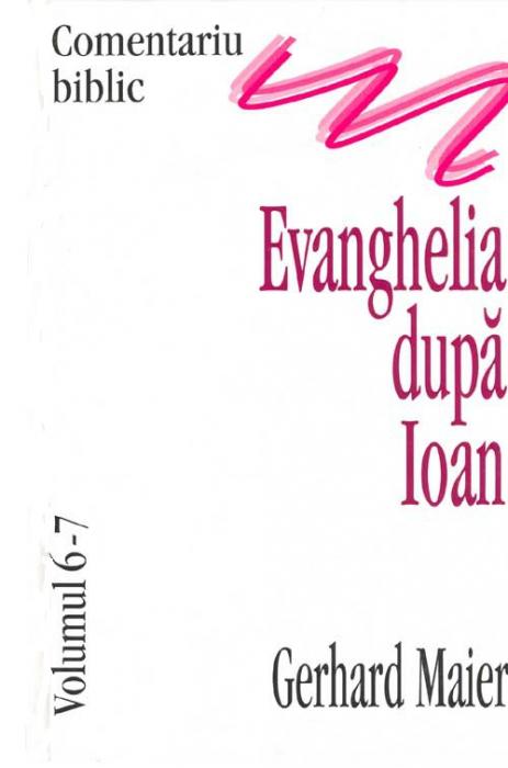 Evanghelia dupa Ioan, comentariu biblic, vol. 6 - 7 0