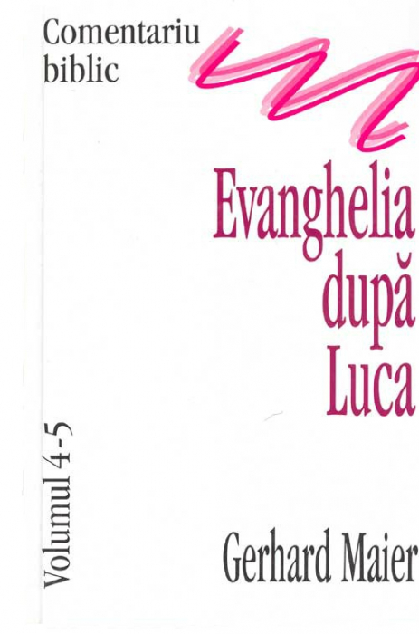 Evanghelia dupa Luca, comentariu biblic, vol. 4/5 0
