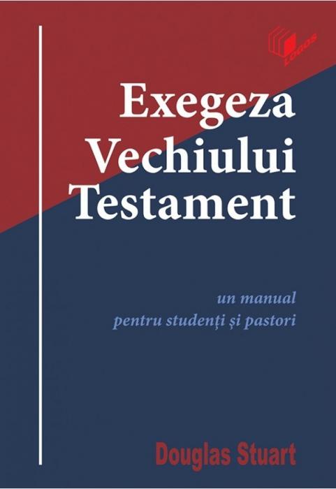 Exegeza Vechiului Testament. Un manual pentru studenti si pastori