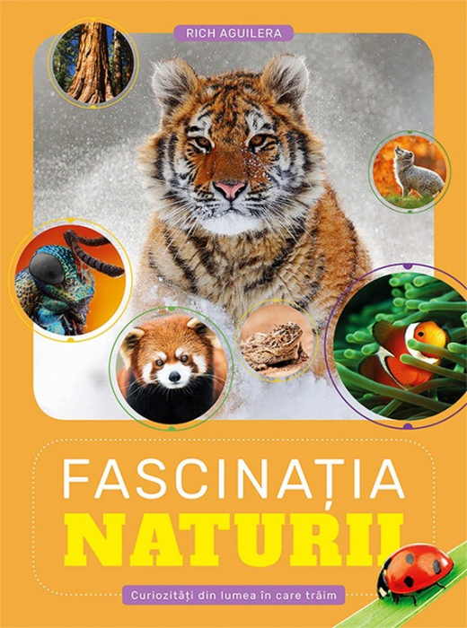 Fascinatia naturii. Curiozitati din lumea in care traim 0