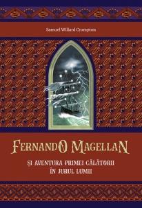 Fernando Magellan si aventura primei calatorii in jurul lumii [0]