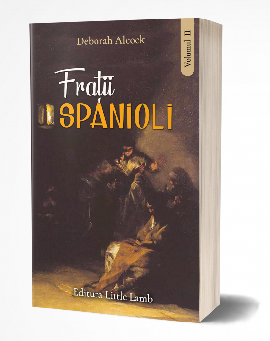 Frații spanioli. O poveste a secolului al XVI-lea. Vol. 2 0