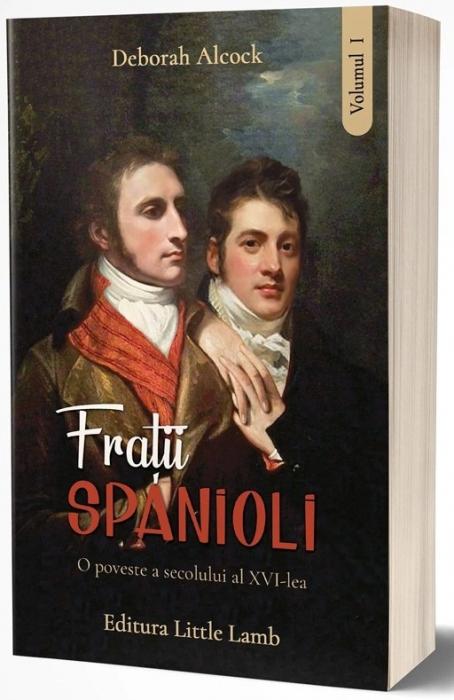 Frații spanioli. O poveste a secolului al XVI-lea. Vol. 1 0