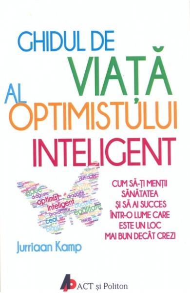 Ghidul de viata al optimistului inteligent 0