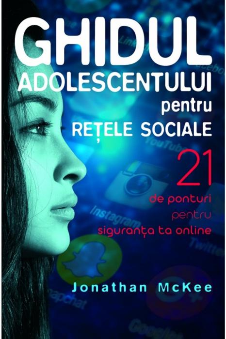 Ghidul adolescentului pentru retele sociale 0
