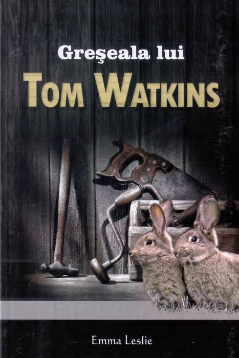 Greşeala lui Tom Watkins 0