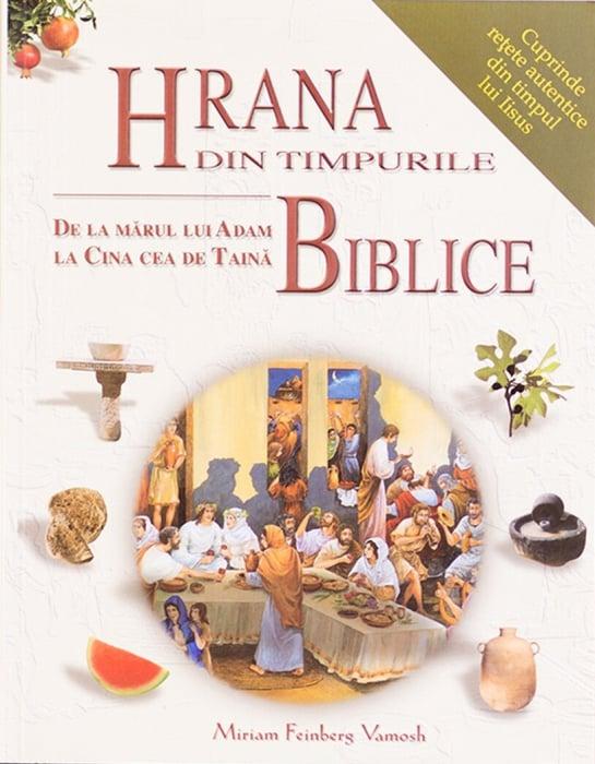 Hrana din timpurile biblice. De la marul lui Adam la Cina Cea de Taina 0