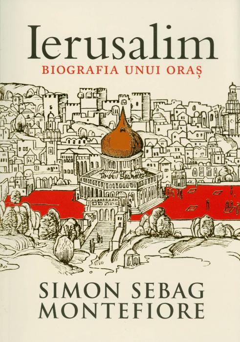 Ierusalim. Biografia unui oras 0