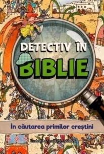 Detectiv in Biblie. In cautarea primilor crestini [0]