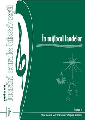 In mijlocul laudelor. Vol. 2. Seria de lucrari corale bisericesti 0