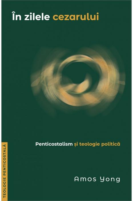 In zilele cezarului. Penticostalism si teologie politica 0