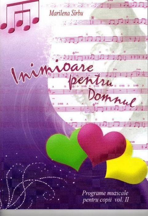 Inimioare pentru Domnul. Programe muzicale pentru copii. Vol. 2 [0]
