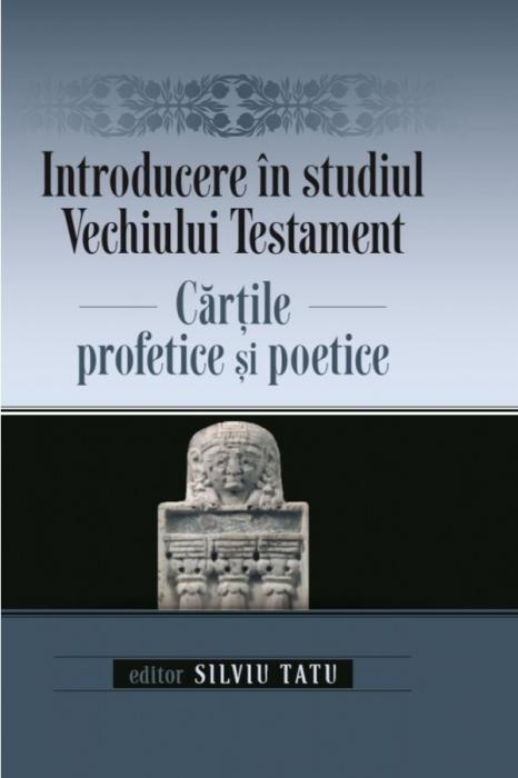 Introducere în studiul Vechiului Testament: Cărțile profetice și poetice 0