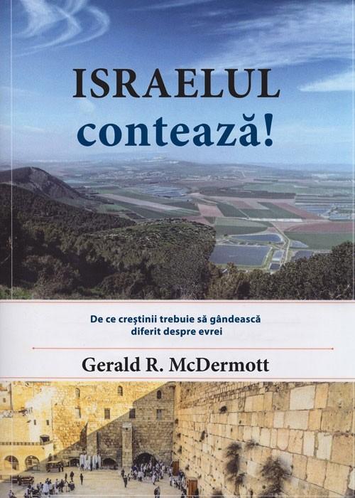 Israelul conteaza! De ce crestinii trebuie sa gandeasca diferit despre evrei 0