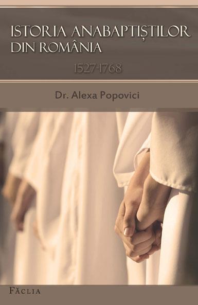 Istoria anabaptistilor din Romania. 1527-1768 0