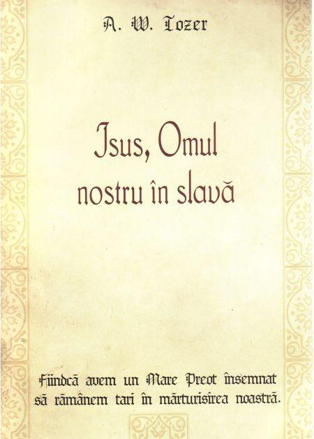 Isus, Omul nostru in slava 0