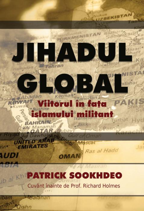 Jihadul global. Viitorul in fata islamului militant 0