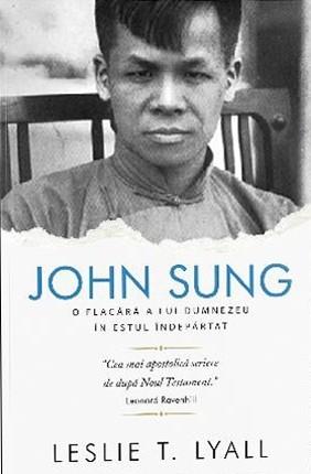 John Sung - O flacara a lui Dumnezeu in estul indepartat 0