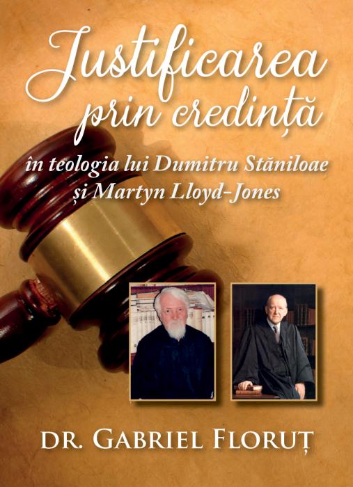 Justificarea prin credinta in teologia lui Dumitru Staniloaie si Martyn Lloyd Jones 0
