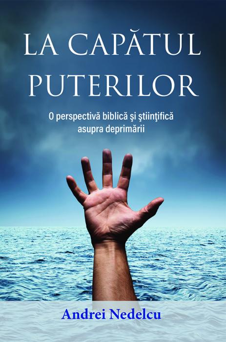 La capatul puterilor - O perspectiva biblica si stiintifica asupra deprimarii 0