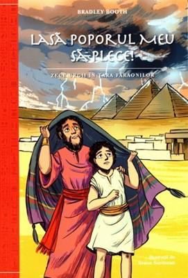 Lasa poporul Meu sa plece! Zece urgii in tara faraonilor 0