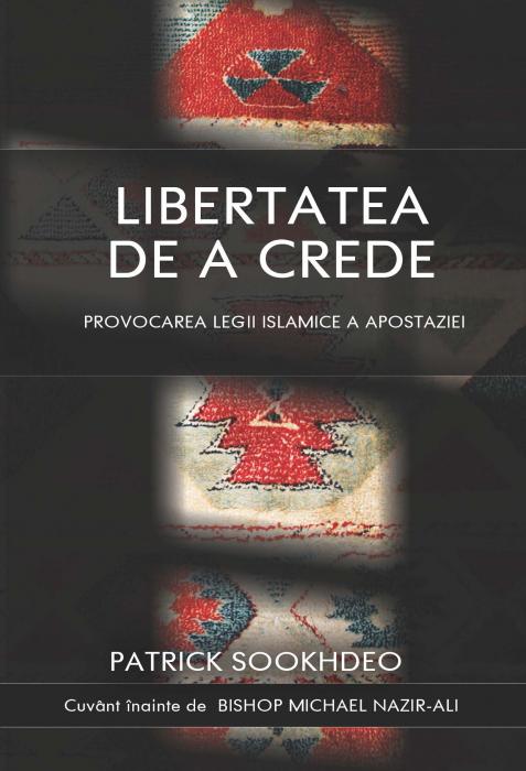 Libertatea de a crede. Provocarea legii islamice a apostaziei 0