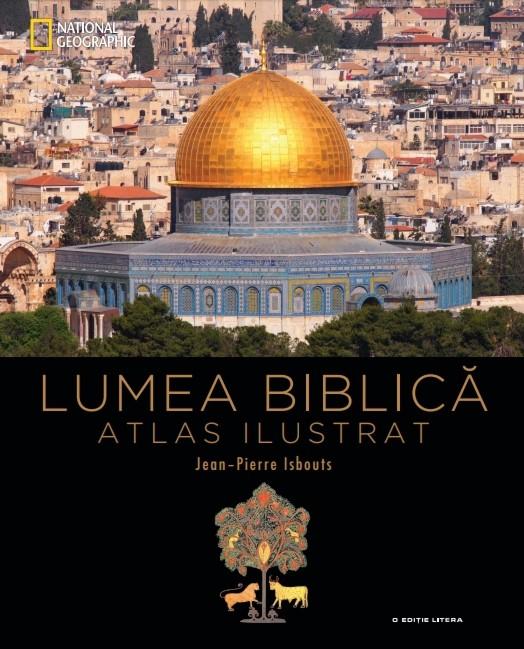 Lumea biblica. Atlas ilustrat 0