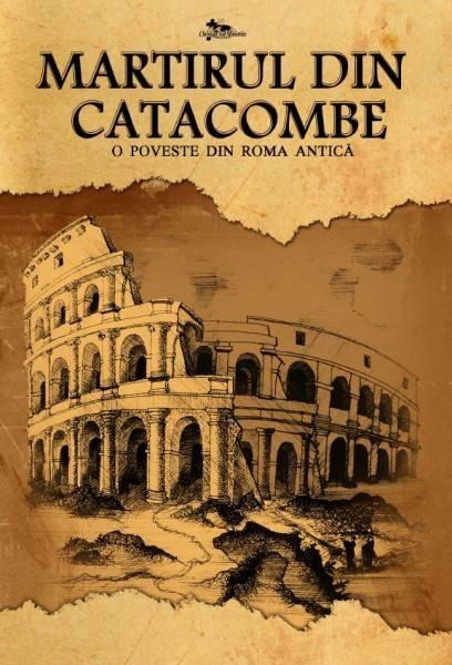 Martirul din catacombe 0