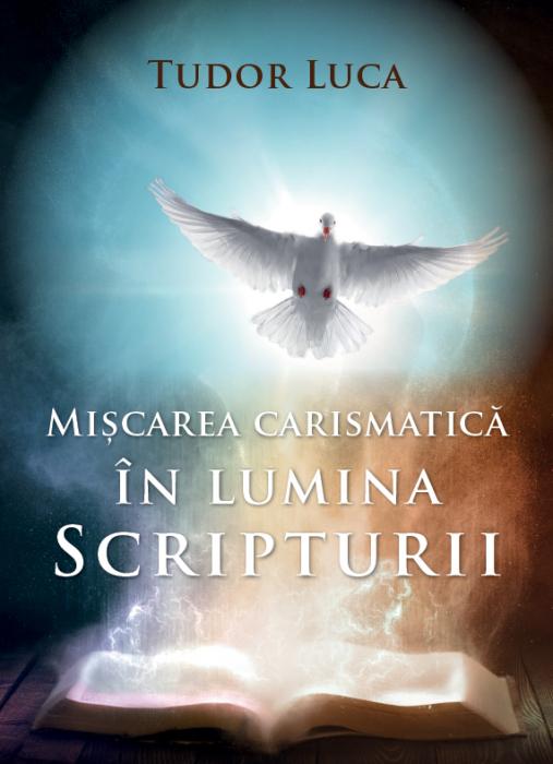 Miscarea carismatica in lumina Scripturii 0