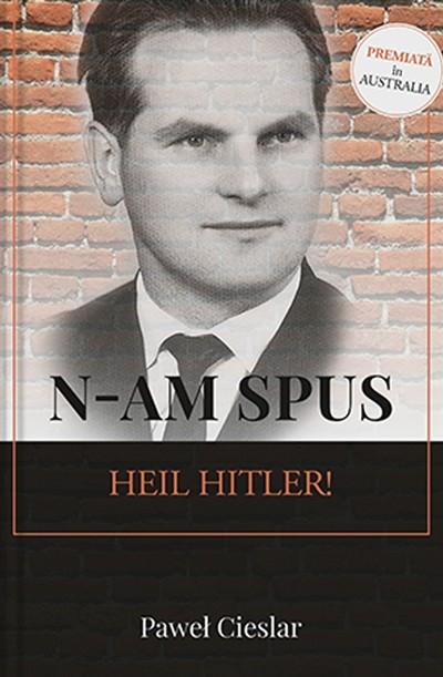 "N-am spus ""Heil Hitler!"" [0]"