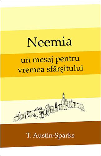 Neemia – un mesaj pentru vremea sfarsitului 0