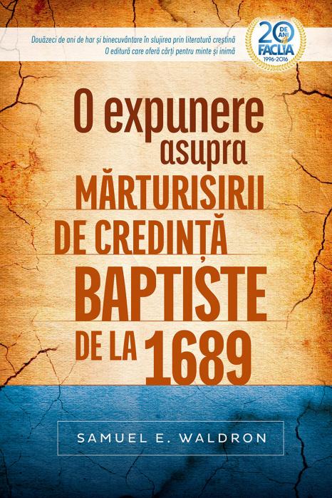 O expunere asupra marturisirii de credinta baptiste de la 1689 [0]