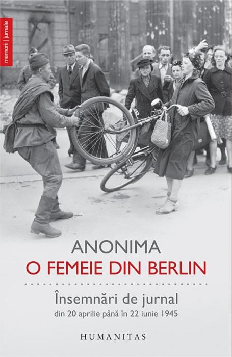 O femeie din Berlin. Insemnari de jurnal. Din 20 aprilie pana in 22 iunie 1945 0