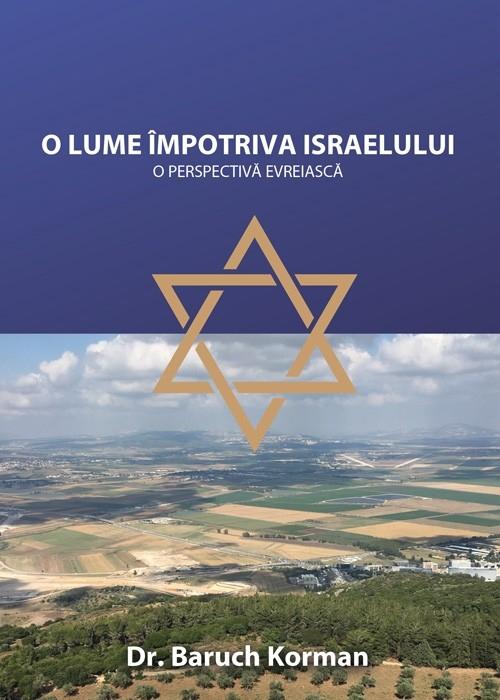 O lume impotriva Israelului. O perspectiva evreiasca 0