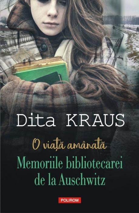 O viata amanata. Memoriile bibliotecarei de la Auschwitz 0