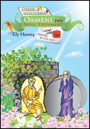 Oameni din Noul Testament - povestiri pentru scolari 0