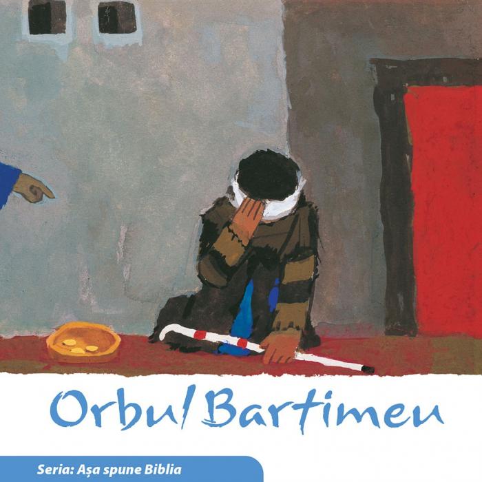 Orbul Bartimeu (Seria: Asa spune Biblia) 0