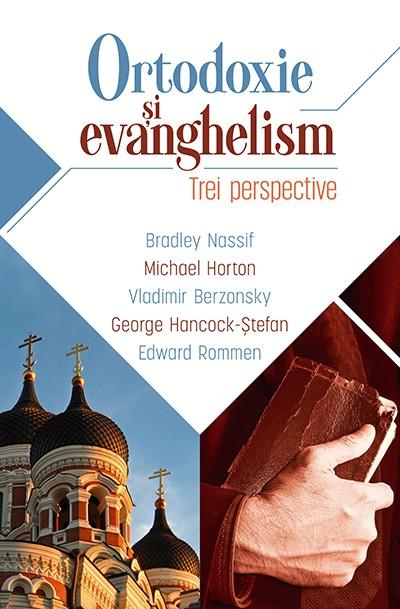 Ortodoxie si evanghelism: trei perspective 0