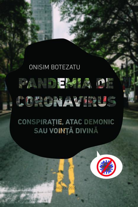 Pandemia de Coronavirus - Conspiratie, atac demonic sau vointa divina [0]