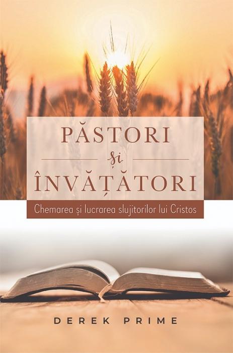 Pastori si invatatori. Chemarea si lucrarea slujitorilor lui Cristos 0