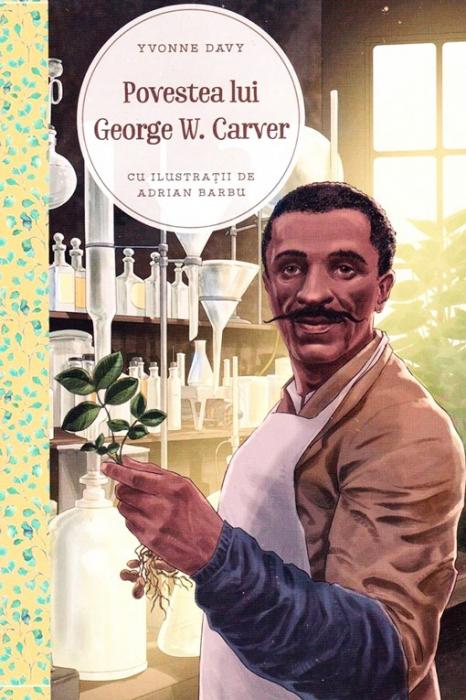Povestea lui George W. Carver. Un talent in slujba lui Dumnezeu [0]