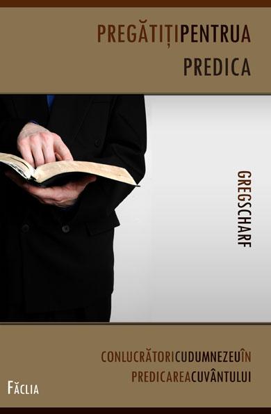 Pregatiti pentru a predica. Conlucratori cu Dumnezeu in predicarea Cuvantului