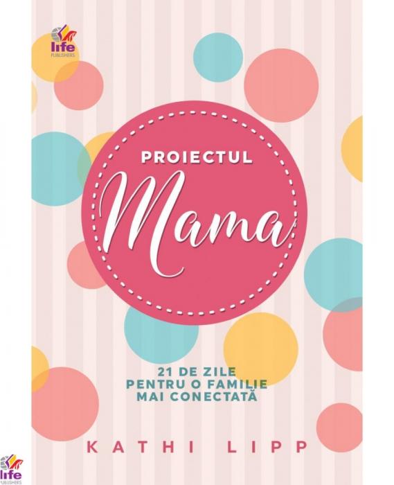 Proiectul MAMA: 21 de zile pentru o familie mai conectata 0
