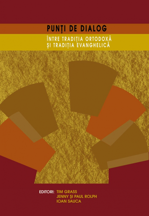 Punti de dialog intre Traditia ortodoxa si Traditia evanghelica 0
