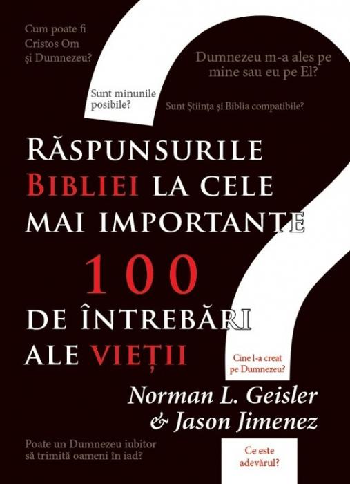 Raspunsurile Bibliei la cele mai importante 100 de intrebari ale vietii 0