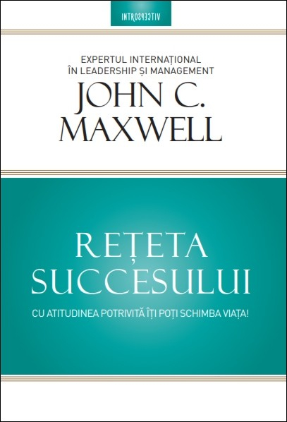 Reteta succesului. Cu atitudinea potrivita iti poti schimba viata [0]