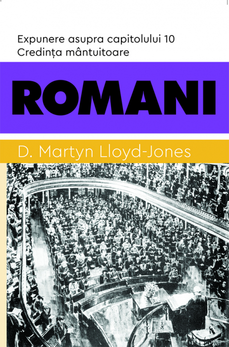ROMANI - Credinta mantuitoare. Expunere asupra capitolului 10 0