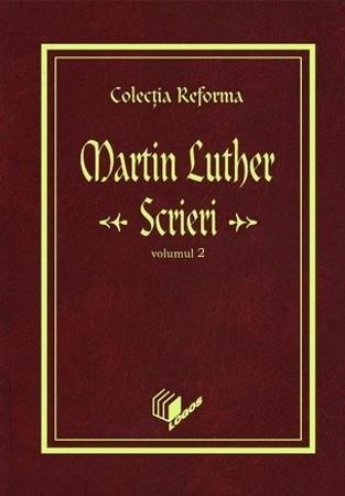 Colectia Reforma: Martin Luther, Scrieri. Vol. 2. Reforma si viata sociala 0